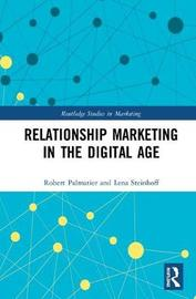 Relationship Marketing in the Digital Age by Robert Palmatier