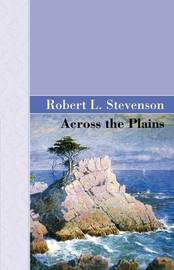 Across the Plains by Robert Louis Stevenson image