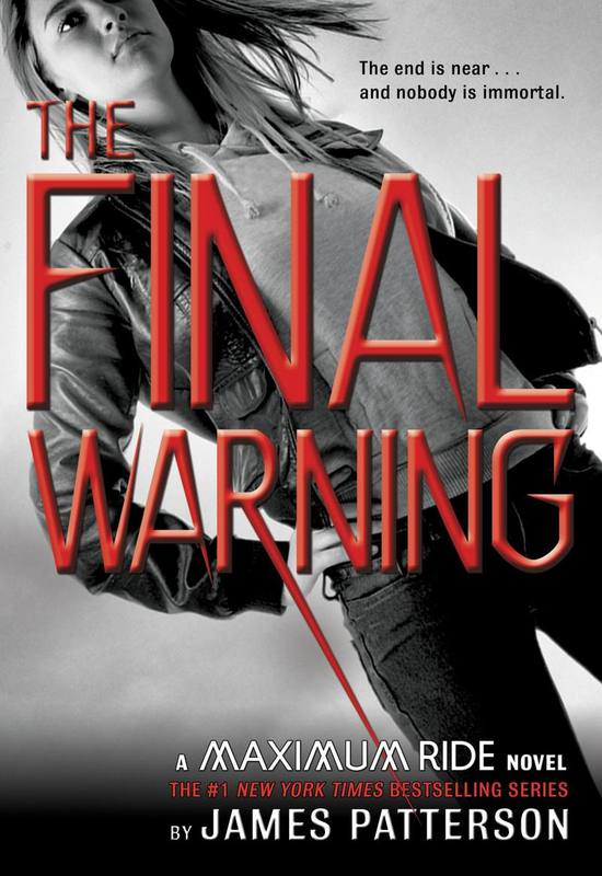 The Final Warning (Maximum Ride #4) US Ed. by James Patterson