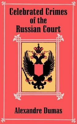Celebrated Crimes of the Russian Court by Alexandre Dumas image