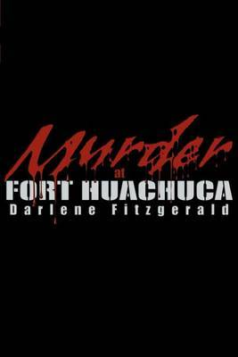 Murder at Fort Huachuca by Darlene Fitzgerald image