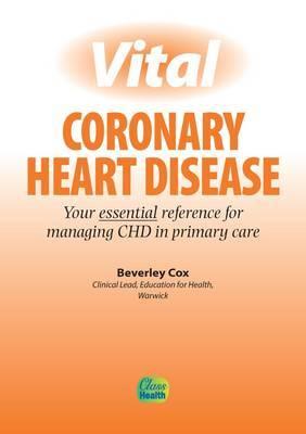 Vital Coronary Heart Disease by Beverley Cox