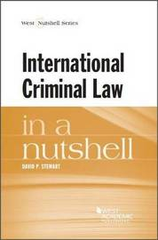 International Criminal Law in a Nutshell by David Stewart