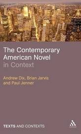 The Contemporary American Novel in Context by Brian Jarvis