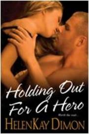 Holding Out For A Hero by HelenKay Dimon image