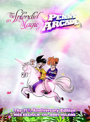 Splendid magic of Penny Arcade: The 11 1/2 Anniversary Edition by Mike Krakulik