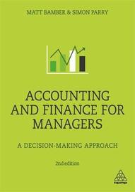 Accounting and Finance for Managers by Matt Bamber