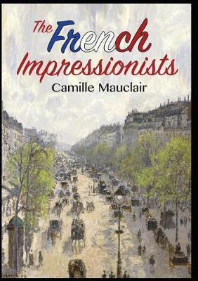 The French Impressionists by Camille Mauclair image