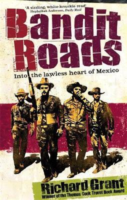 Bandit Roads by Richard Grant