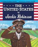 The United States V. Jackie Robinson by Sudipta Bardhan-Quallen