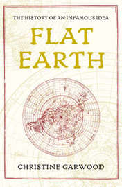 Flat Earth by Christine Garwood image