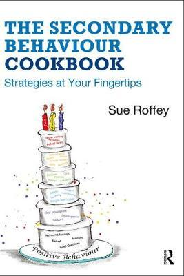 The Secondary Behaviour Cookbook by Sue Roffey image