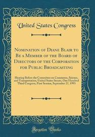 Nomination of Diane Blair to Be a Member of the Board of Directors of the Corporation for Public Broadcasting by United States Congress