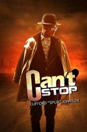 Can't Stop by Clifford Spud Johnson