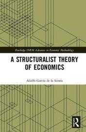 A Structuralist Theory of Economics by Adolfo Garcia De La Sienra