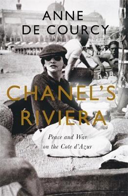 Chanel's Riviera by Anne De Courcy image