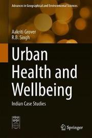 Urban Health and Wellbeing by Aakriti Grover