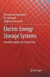 Electric Energy Storage Systems by Przemyslaw Komarnicki