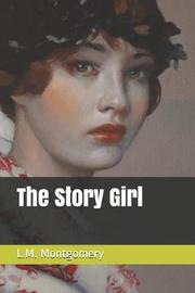 The Story Girl by L.M.Montgomery
