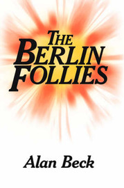 The Berlin Follies by Alan Beck image