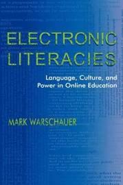 Electronic Literacies by Mark Warschauer
