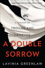 A Double Sorrow by Lavinia Greenlaw