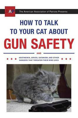 How To Talk To Your Cat About Gun Safety by Zachary Auburn