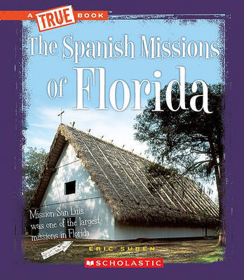 The Spanish Missions of Florida by Eric Suben image