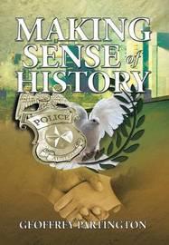 Making Sense of History by Geoffrey Partington