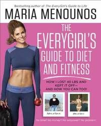 The Everygirl Diet by Maria Menounos