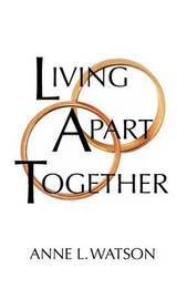 Living Apart Together by Anne L. Watson