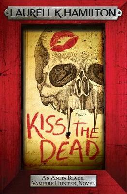 Kiss the Dead by Laurell K. Hamilton image