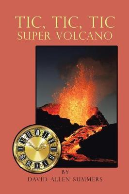 Tic, Tic, Tic-Super Volcano by David Allen Summers image