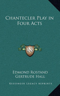 Chantecler Play in Four Acts by Edmond Rostand image