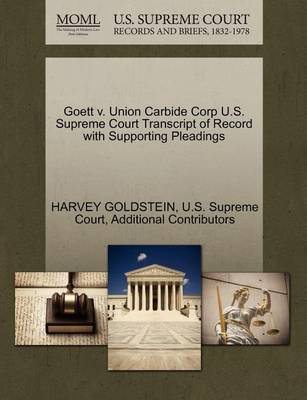 Goett V. Union Carbide Corp U.S. Supreme Court Transcript of Record with Supporting Pleadings by Additional Contributors