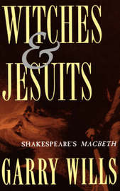 Witches and Jesuits by Garry Wills