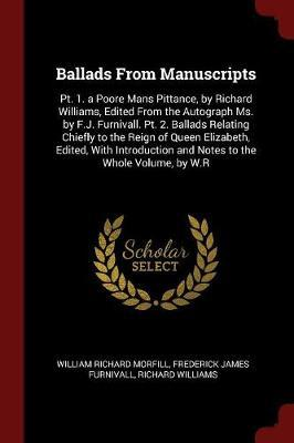Ballads from Manuscripts by William Richard Morfill