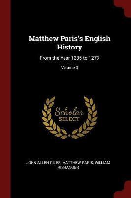 Matthew Paris's English History by John Allen Giles
