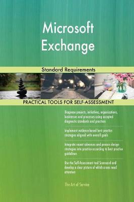 Microsoft Exchange Standard Requirements by Gerardus Blokdyk