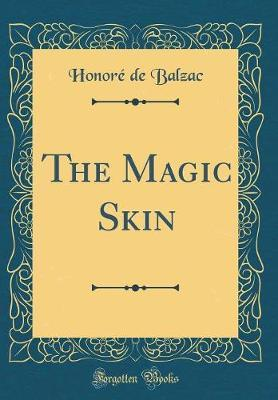 The Magic Skin (Classic Reprint) by Honore de Balzac image