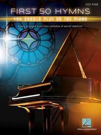 First 50 Hymns You Should Play On Piano by Hal Leonard Publishing Corporation image