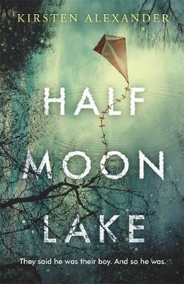 Half Moon Lake by Kirsten Alexander