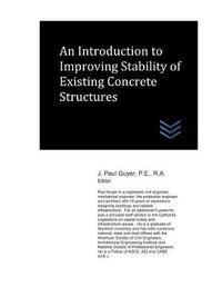 An Introduction to Improving Stability of Existing Concrete Structures by J Paul Guyer