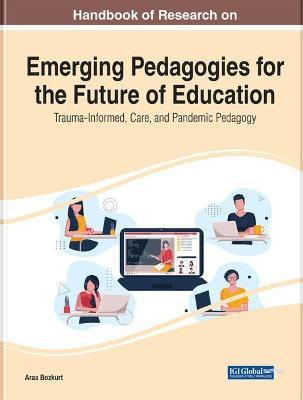 Handbook of Research on Emerging Pedagogies for the Future of Education image