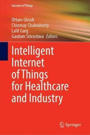 Intelligent Internet of Things for Healthcare and Industry