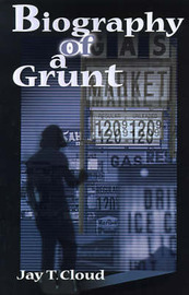 Biography of a Grunt by Jay T. Cloud image