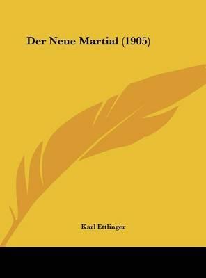 Der Neue Martial (1905) by Karl Ettlinger image