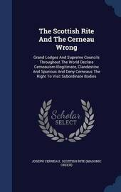 The Scottish Rite and the Cerneau Wrong by Joseph Cerneau