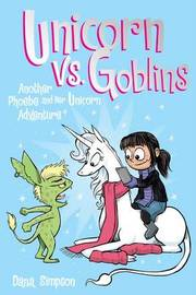 Unicorn vs. Goblins (Phoebe and Her Unicorn Series Book 3) by Dana Simpson