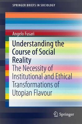 Understanding the Course of Social Reality by Angelo Fusari